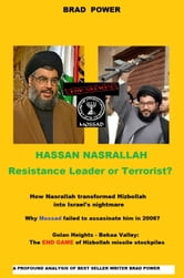 Hassan Nasrallah - Resistance Leader or Terrorist? ebook by Brad Power