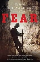 Fear ebook by Gabriel Chevallier, John Berger, Malcolm Imrie