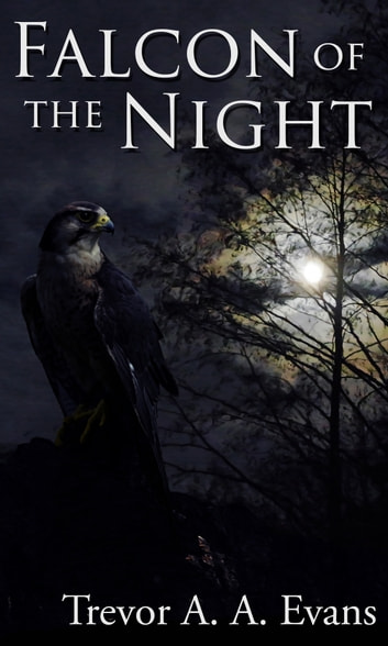 Falcon of the Night ebook by Trevor A. A. Evans