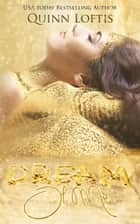 Dream of Me ebook by Quinn Loftis