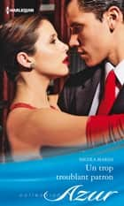 Un trop troublant patron ebook by Nicola Marsh