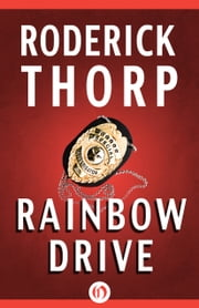 Rainbow Drive ebook by Roderick Thorp
