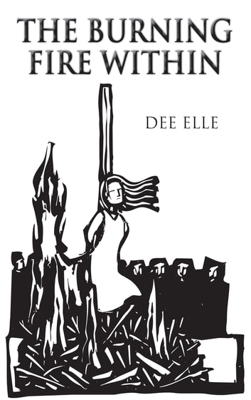 The Burning Fire Within ebook by Dee Elle