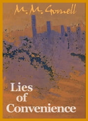 Lies of Convenience ebook by M.M. Gornell