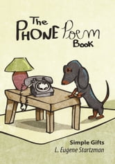 The Phone Poem Book - Simple Gifts ebook by L. Eugene Startzman