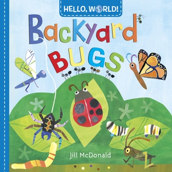Hello, World! Backyard Bugs ebook by Jill McDonald