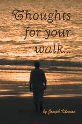 THOUGHTS FOR YOUR WALK ebook by Joseph Kleman