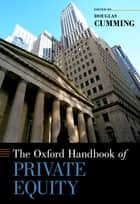 The Oxford Handbook of Private Equity ebook by Douglas Cumming