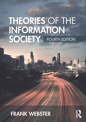 Theories of the Information Society ebook by Frank Webster