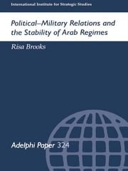 Political-Military Relations and the Stability of Arab Regimes ebook by Risa Brooks