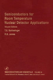 Semiconductors for Room Temperature Nuclear Detector Applications ebook by Albert C. Beer,Robert K. Willardson,Eicke R. Weber