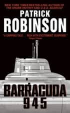 Barracuda 945 ebook by Patrick Robinson