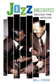 Jazz Anecdotes - Second Time Around ebook by Bill Crow