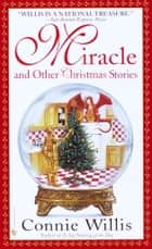 Miracle and Other Christmas Stories ebook by Connie Willis