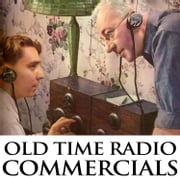 Old Time Radio Commercials audiobook by Old Time Radio