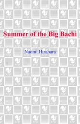 Summer of the Big Bachi ebook by Naomi Hirahara