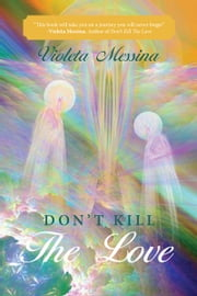 DON'T KILL THE LOVE ebook by Violeta Messina