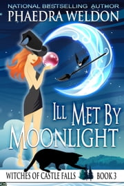 Ill Met By Moonlight ebook by Phaedra Weldon