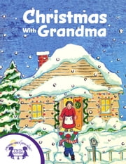 Christmas With Grandma ebook by Frank McClanahan, Kim Mitzo Thompson, Noelle Giddings