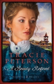 A Beauty Refined (Sapphire Brides Book #2) ebook by Tracie Peterson