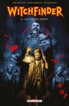 Witchfinder T04 - La cité des morts eBook by Mike Mignola, Chris Roberson, Ben Stenbeck