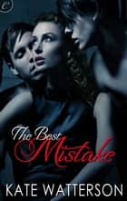 The Best Mistake ebook by Kate Watterson