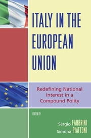 Italy in the European Union - Redefining National Interest in a Compound Polity ebook by Sergio Fabbrini,Simona Piattoni