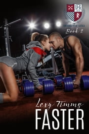 Faster - The University of Gatica Series, #2 ebook by Lexy Timms
