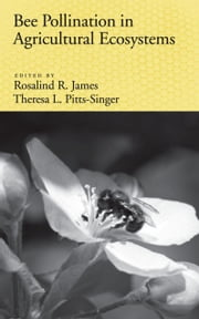 Bee Pollination in Agricultural Ecosystems ebook by Rosalind James,Theresa L. Pitts-Singer