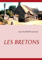 LES BRETONS ebook by Jean-Paul Kurtz