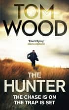 The Hunter - (Victor the Assassin 1) ebook by Tom Wood