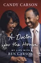 A Doctor in the House ebook by Candy Carson