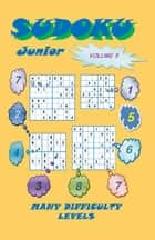 Sudoku Junior, Volume 5 ebook by YobiTech Consulting