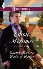 Darian Hunter: Duke of Desire ebook by Carole Mortimer