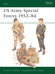 US Army Special Forces 1952?84 ebook by Gordon L. Rottman,Ronald Volstad