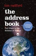 The Address Book: Our Place in the Scheme of Things ebook by