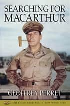 Searching for MacArthur ebook by Geoffrey Perret