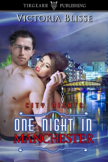 One Night in Manchester ebook by Victoria Blisse