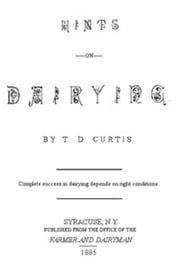Hints on Dairying (Illustrated) ebook by T. D. Curtis