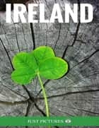 Ireland ebook by Just Pictures