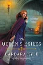The Queen's Exiles ebook by Barbara Kyle