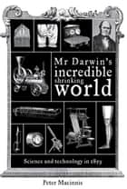 Mr Darwin's Incredible Shrinking World ebook by Peter Macinnis