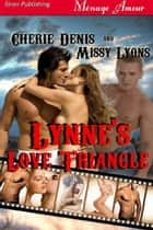 Lynne's Love Triangle ebook by Cherie Denis Missy Lyons