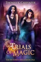 Trials of Magic ebooks by Thomas K. Carpenter