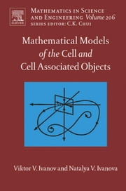Mathematical Models of the Cell and Cell Associated Objects ebook by Ivanov, Viktor V.