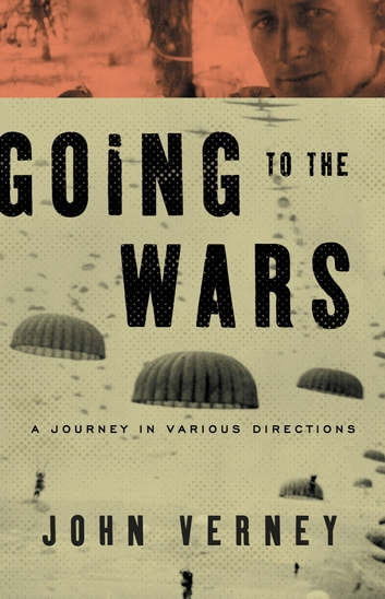 Going to the Wars - A Journey in Various Directions ebook by John Verney