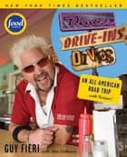 Diners, Drive-ins and Dives - An All-American Road Trip . . . with Recipes! ebook by Guy Fieri, Ann Volkwein