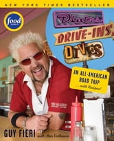 Diners, Drive-ins and Dives - An All-American Road Trip . . . with Recipes! ebook by Guy Fieri,Ann Volkwein