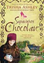 Sapatinhos de Chocolate ebook by Trisha Ashley