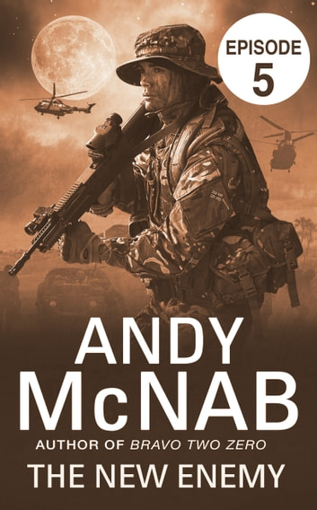 The New Enemy: Episode 5 ebook by Andy McNab